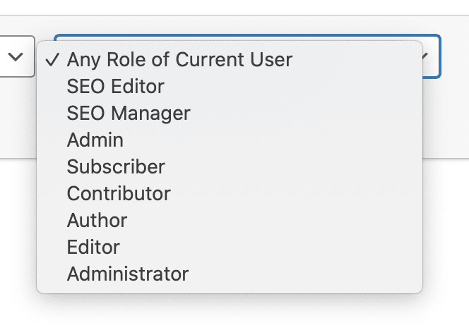 A drop-down showing all the roles for the site (Administrator, Subscriber, etc)