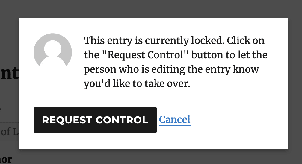 Screenshot showing the dialog 'This entry is currently locked. Click on the 'Request Control' button to let the person who is editing the entry know you'd like to take over.'