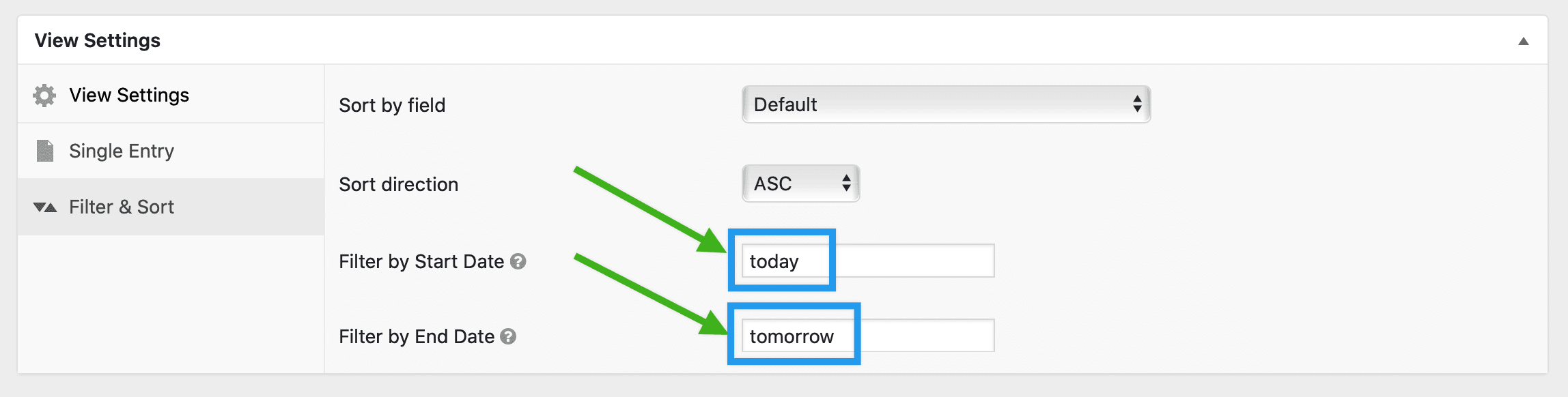 Type the word 'today' into the Filter by Start Date box and 'tomorrow' into the End Date box.